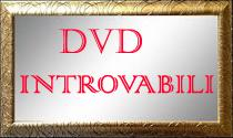 DVD Introvabili !